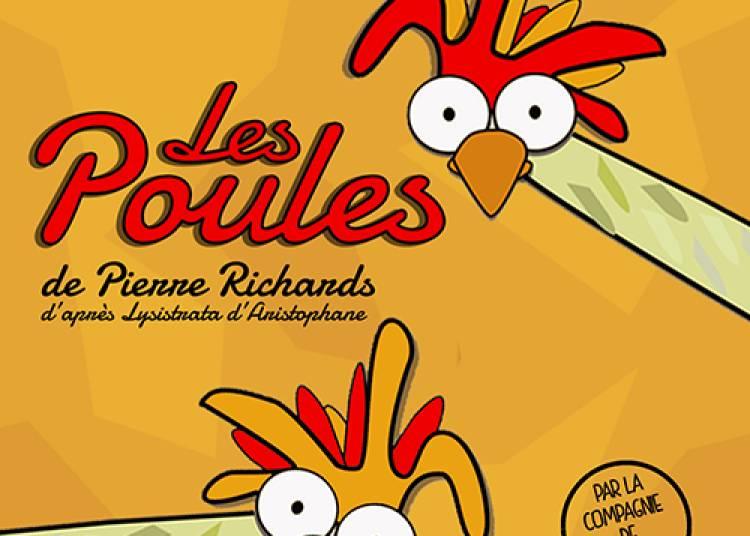 Les poules de Pierre Richards par la Cie de l'Embellie � Montauban