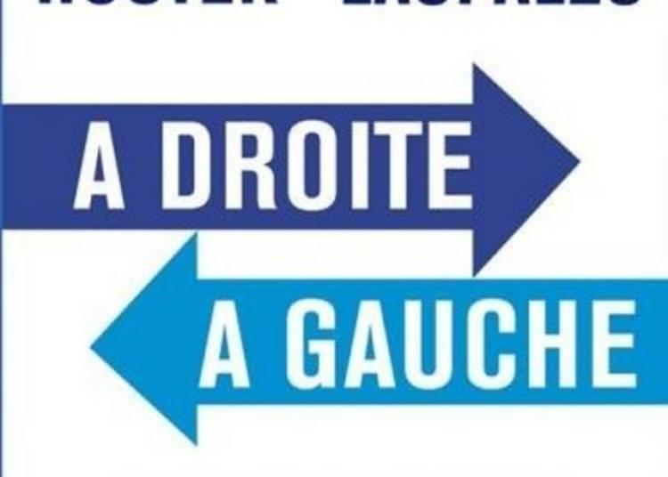 � Droite � Gauche, Avec Francis Huster Et Regis Laspal�s � Paris 2�me