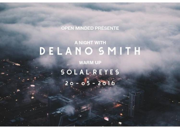 Open Minded presents A Night With Delano Smith � Paris 13�me