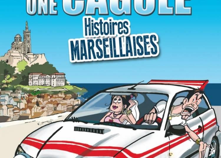 Un c�cou une cagole Histoires Marseillaises � Marseille