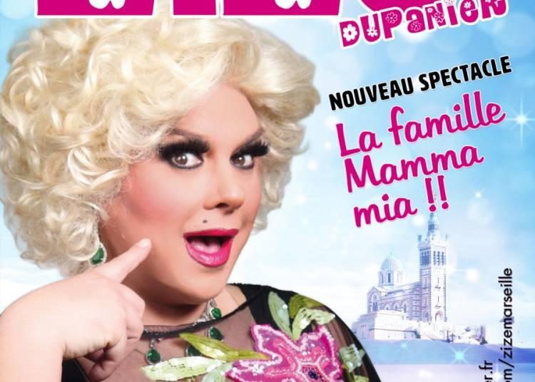 Zize du Panier, La famille mamma mia !! � Marseille