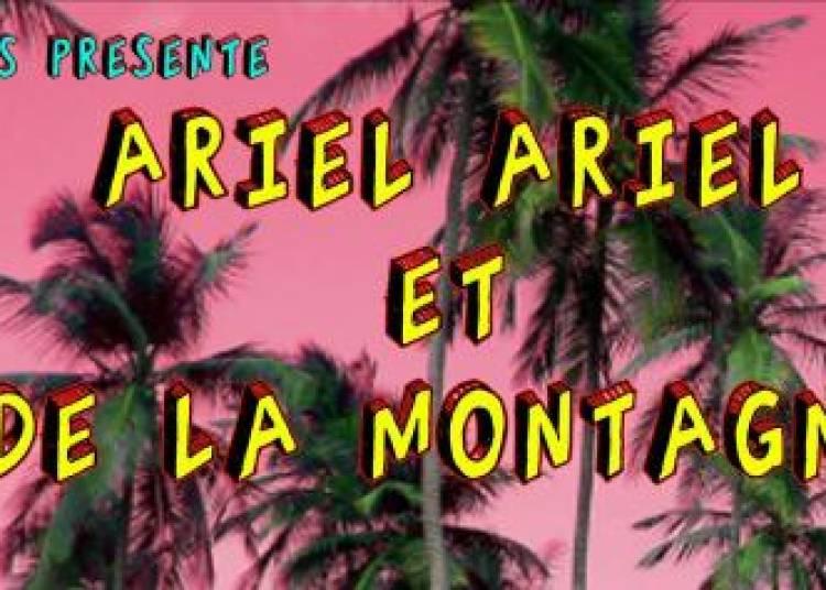 Fils De V�nus Pr�sente: Ariel Ariel et De La Montagne � Paris 12�me