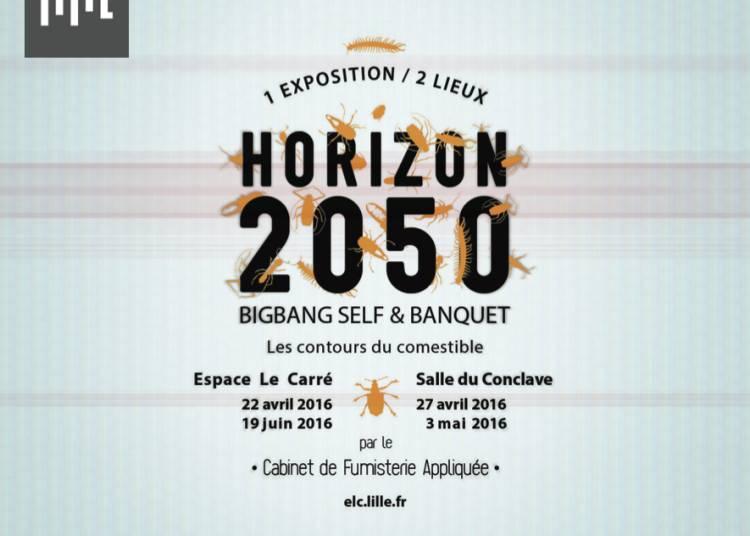 Horizon 2050, Bigbang Self & Banquet � Lille