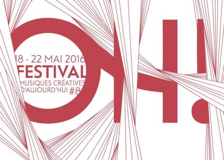 Festival OH! Musiques Cr�atives d'Aujourd'hui 2016