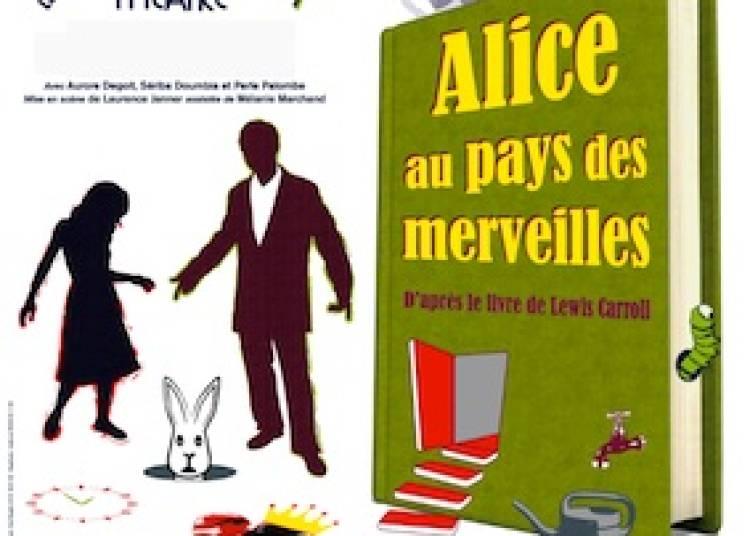 Alice au pays des merveilles � Marseille