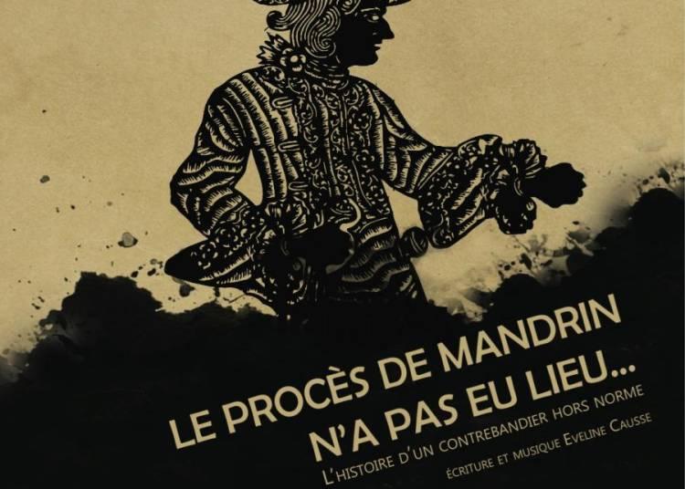 Derni�res ! Le Proc�s De Mandrin N'a Pas Eu Lieu... � Grenoble