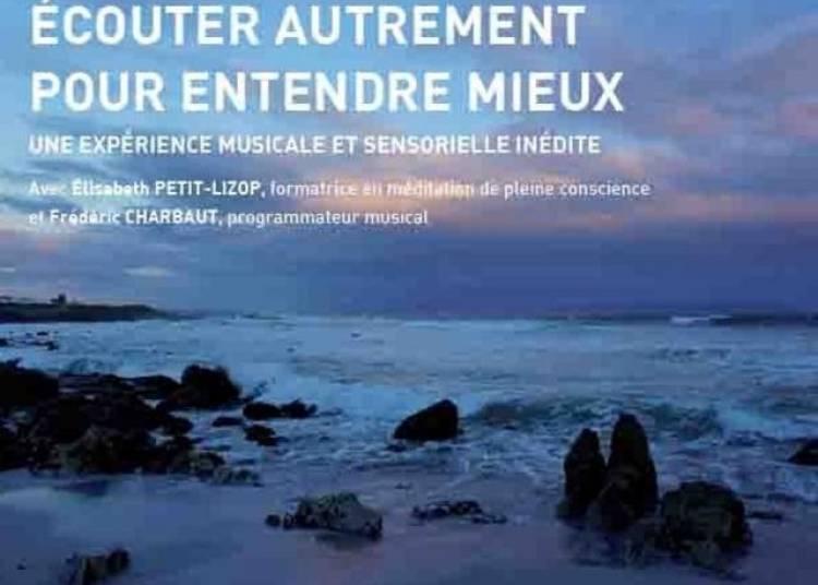 Jazz Et Meditation, Ecouter Autrement Pour Entendre Mieux � Paris 6�me