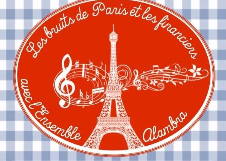 Les bruits de Paris et les financiers � Paris 6�me