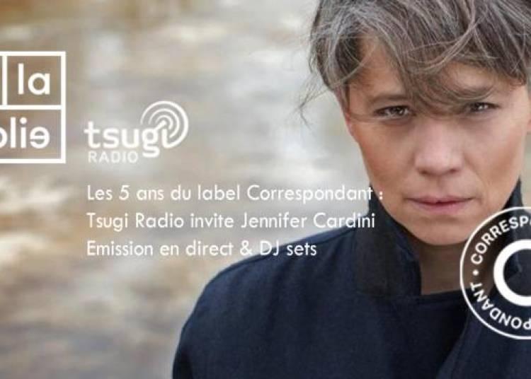 Les 5 Ans De Correspondant Sur La Tsugi Radio � Paris 19�me