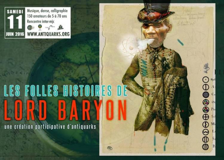 Les Folles Histoires de Lord Baryon � Lyon