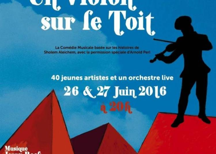 Un Violon Sur Le Toit, La Comedie Musicale � Paris 2�me