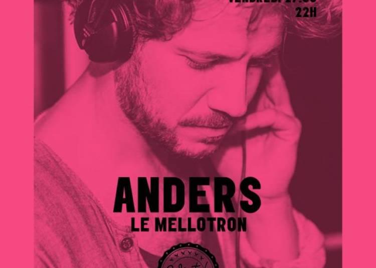 Anders, Le Mellotron � Paris 19�me