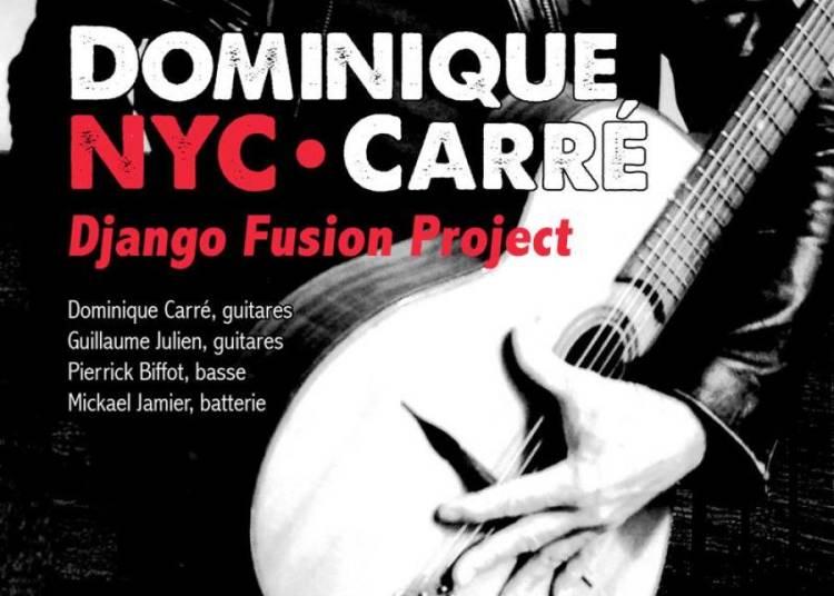 Dominique Carr� NYC/ django's fusion Project � Rennes