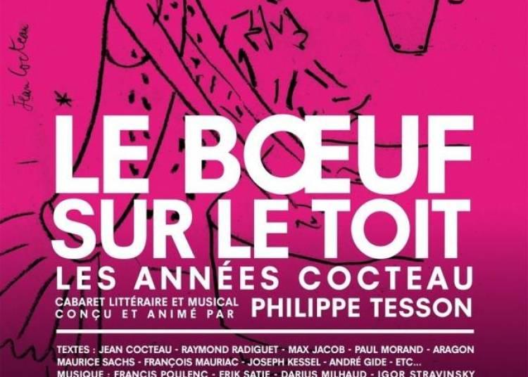Le Boeuf Sur Le Toit, Les Annees Cocteau � Paris 6�me