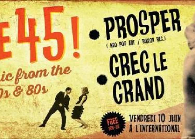 Furie 45 ! Avec Prosper & Greg Le Grand � Paris 11�me