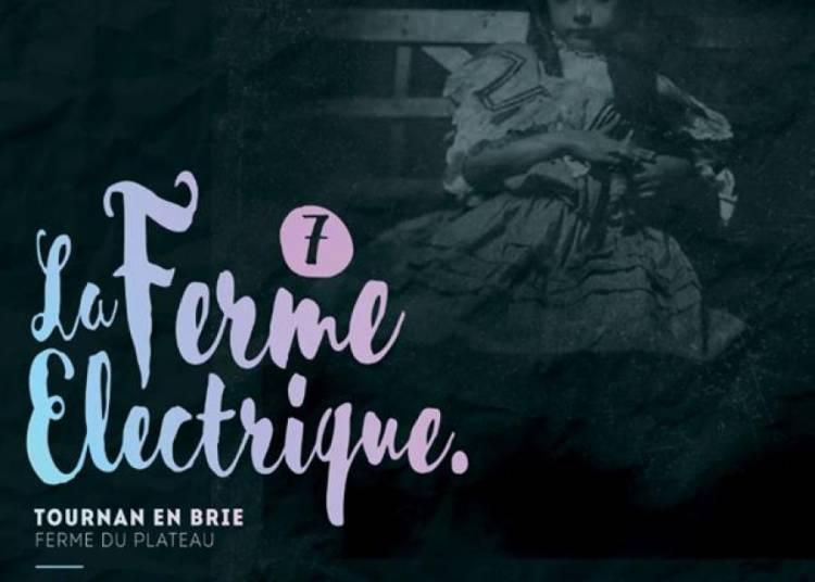 Festival La Ferme �lectrique 2016