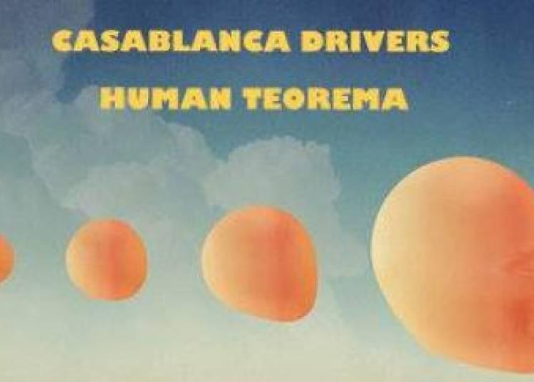 Casablanca Drivers et Human Teorema � Paris 12�me
