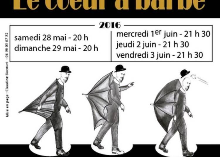 Le Coeur A Barbe - Musique Et Textes D'erik Satie � Paris 18�me