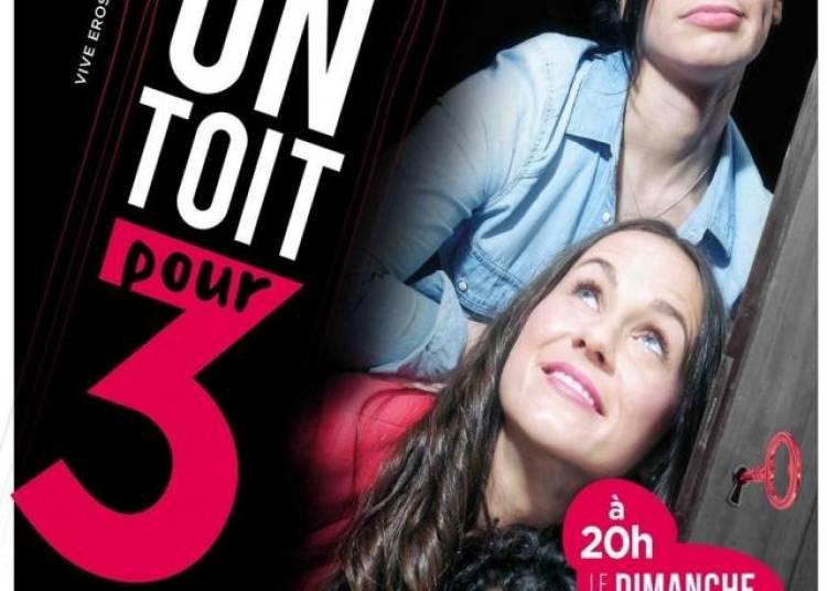 Un Toit Pour Trois � Paris 2�me