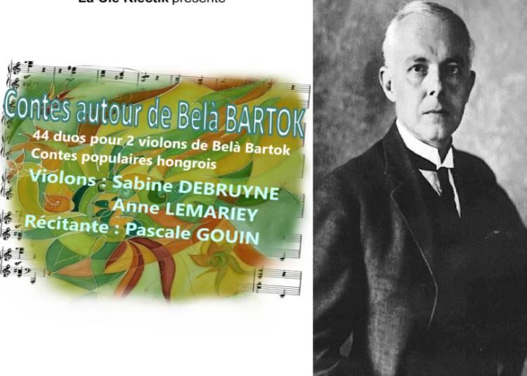 Contes Autour De Bela Bartok Duo De Violon Et Textes Par La Compagnie Klectik � Grenoble