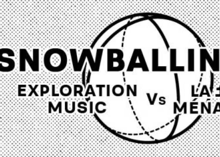 Snowballin' #4 - Exploration Music Vs La 19�me M�nagerie � Paris 11�me