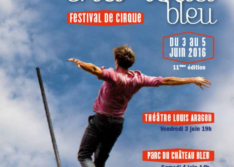 F�te du Chapiteau Bleu - Festival du Cirque � Tremblay en France