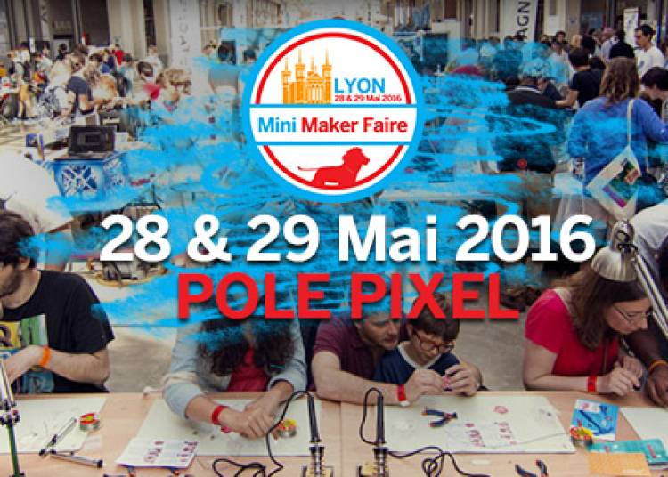 Lyon Mini Maker Faire 2016