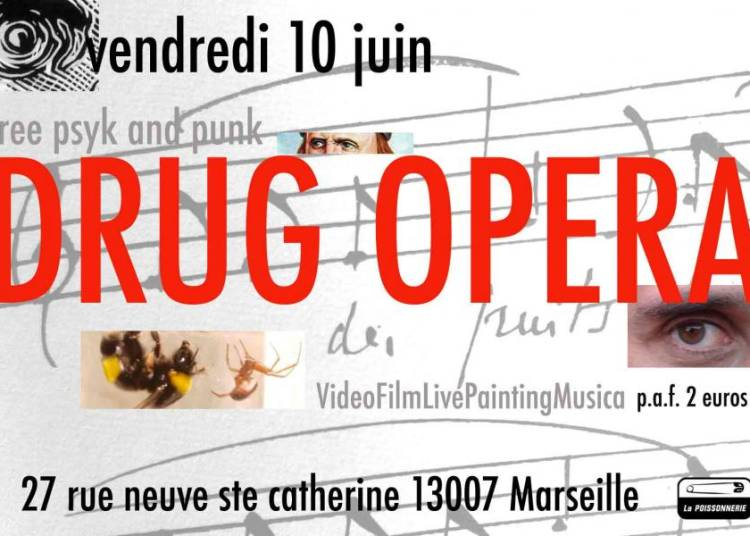 Drug Opera � Marseille