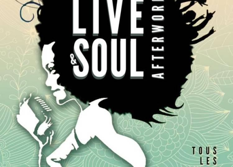 Live & Soul Afterwork Feat Soulness, Jp Mano � Paris 10�me