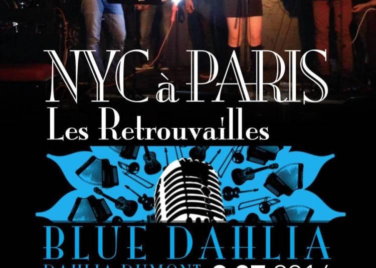'Blue Dahlia' de New York : Les Retrouvailles! � Paris 11�me