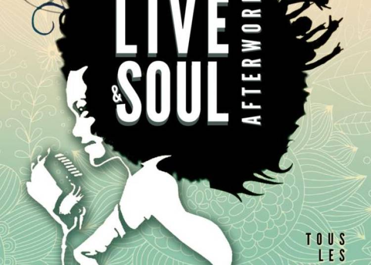 Live & Soul Afterwork � Paris 10�me