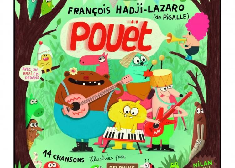 Fran�ois Hadji-lazaro, Pigalle, rock Jeune Public � Toulon