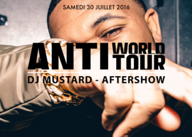 Aftershow et Rihanna Anti World Tour � Paris 8�me