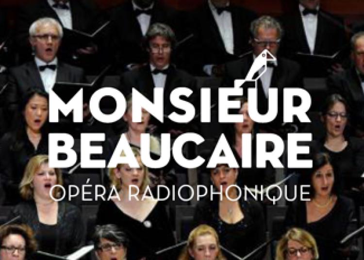 Monsieur Beaucaire, un op�ra radiophonique � Paris 2�me