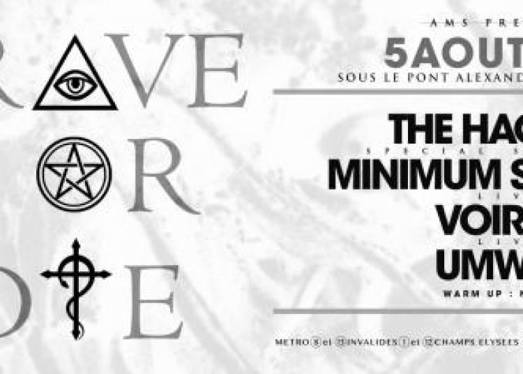 Rave Or Die : The Hacker, Minimum Syndicat, Umwelt, Voiron � Paris 8�me