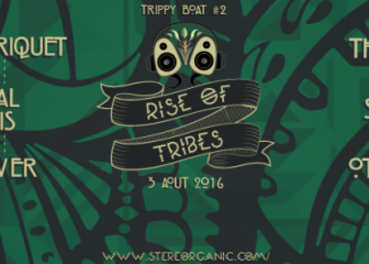 Trippy Boat #2 Rise Of Tribes � Paris 13�me
