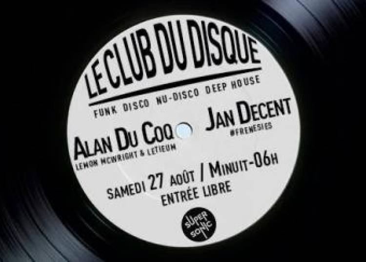Le Club Du Disque: Alan Du Coq Aka Lemon Mcwright & Letieum � Paris 12�me