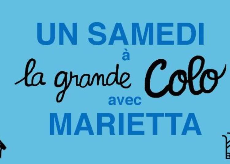 Un Samedi � La Grande Colo : Marietta � Paris 13�me