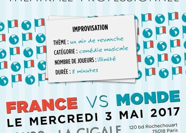 Match D'impro Professionnel France Vs Reste Du Monde à Paris 18ème