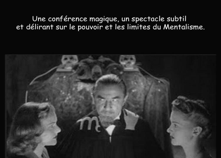 Dr cornelius magie mentalisme � Marseille