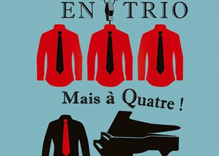 Goguettes En Trio (mais A Quatre) � Paris 4�me