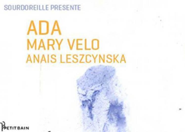 Sourdoreille Pr�sente : Ada, Mary Velo et Anais Leszcynska � Paris 13�me