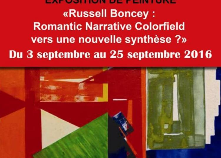 Russell Boncey : Romantic Narrative Colorfield vers une nouvelle synth�se? � Avon