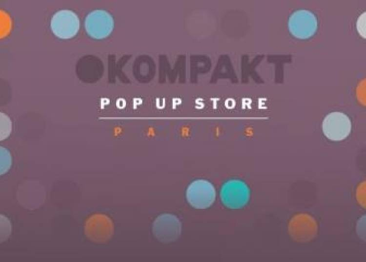 Kompakt Pop Up Store � Paris 10�me
