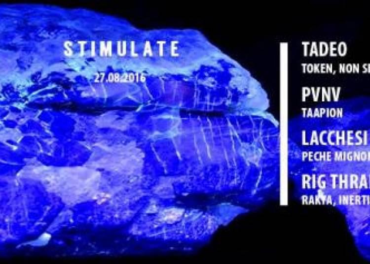 Stimulate | Tadeo, Pvnv, Lacchesi, Rig Thrall � Paris 13�me