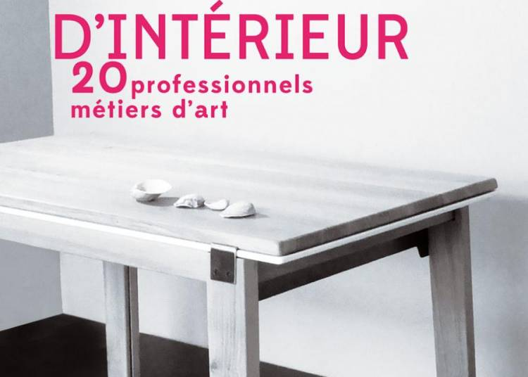 5 Sc�nes D'int�rieur - 20 Professionnels M�tiers D'art � Nontron