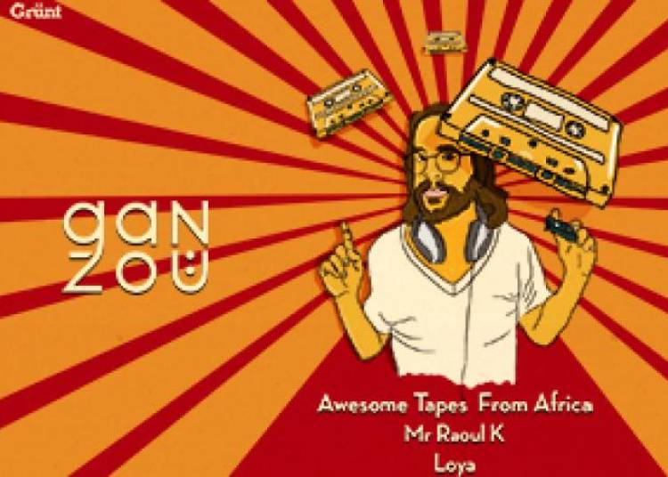 La Ganzo� #2 : Awesome Tapes From Africa, Mr Raoul K et Loya � Paris 13�me