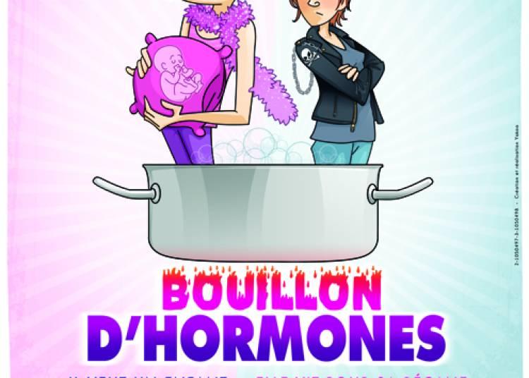 Bouillon d hormones à Toulon