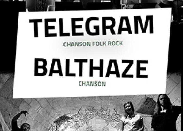 Telegram + Balthaze (1ere Partie) � Paris 11�me