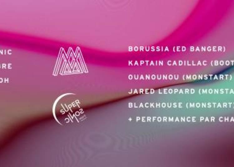 Monstart Party W/ Borussia (ed Banger Rec) // Supersonic Nuit � Paris 12�me